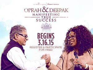 "Oprah and Deepak FREE ""Manifesting True Success"" Online Meditation Program Launching 3/16/15"